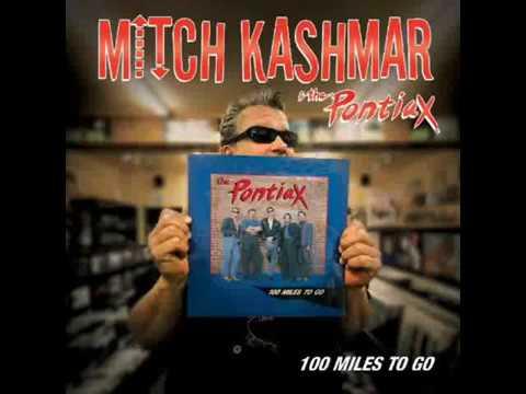 Mitch Kashmar & The Pontiax - 100 Miles To Go (2010)
