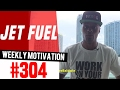 Weekly Motivation #304: Jet Fuel | Dre Baldwin