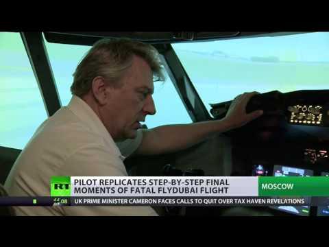 Crash Clues: Pilot Replicates Final Moments Of FlyDubai Flight Step-by-step