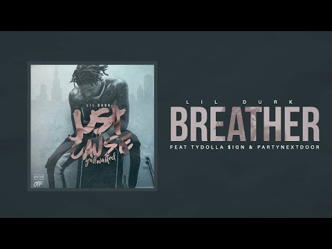Lil Durk - Breather Feat. Ty Dolla $ign & PARTYNEXTDOOR (Just Cause Y'all Waited)