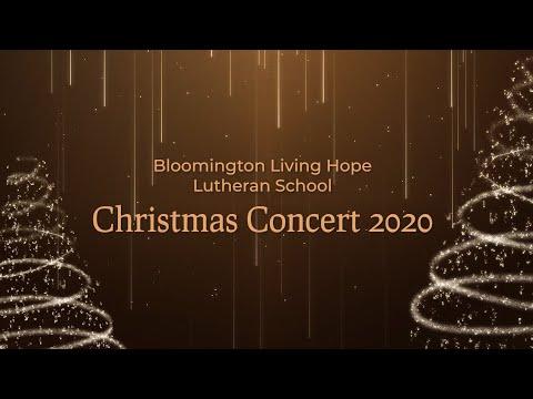 Bloomington Living Hope Lutheran School - Christmas Concert 2020
