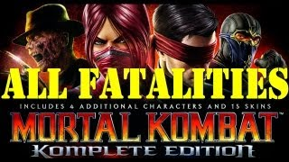 All Fatalities Mortal Kombat Komplete Edition