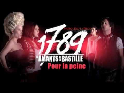 1789 Les Amants de la Bastille - Pour la peine (paroles/lyrics)