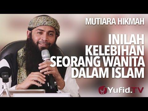Inilah Kelebihan Seorang Wanita Dalam Islam - Ustadz DR. Syafiq Riza Basalamah, MA.