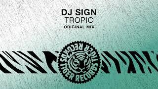 DJ Sign - Tropic (Original Mix)