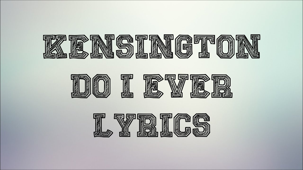 kensington-do-i-ever-jbx-lyrics-jbx-lyrics