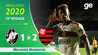 VASCO 1 X 2 FLAMENGO | MELHORES MOMENTOS | 15ª RODADA BRASILEIRÃO 2020 | ge.globo