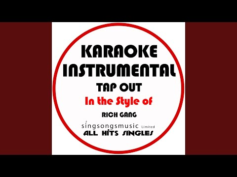 Tapout (In the Style of Rich Gang) (Karaoke Instrumental Version)