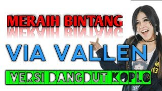 Dangdut Koplo Via Vallen Meraih Bintang 2018.mp3