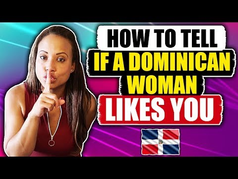 How To Tell If A Dominican Woman Likes You | Dating In Dominican Republic