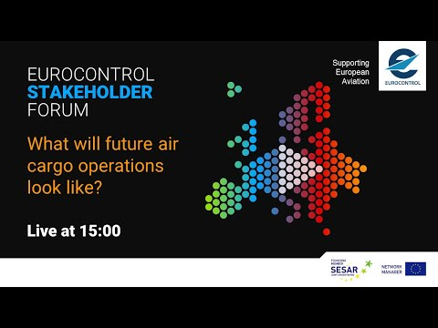 EUROCONTROL Stakeholder Forum on the air cargo industry