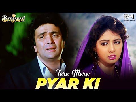 Tere Mere Pyaar Ki - Banjaran - Rishi Kapoor, Sridevi