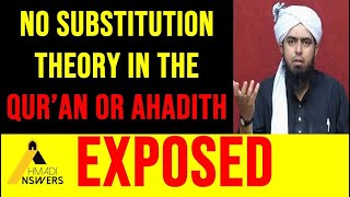 Muhammad Ali Engineer Mirza : Substitution Theory is Not From Qur'an, Ahadith or Early Commentaries