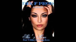t mike she s mine feat young roca dee f prod