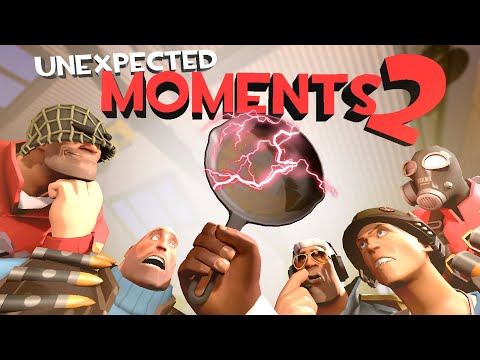 Unexpected Moments 2 [SFM]