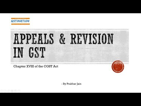 Appeals and Revision in GST
