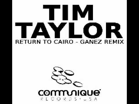 Communiqué - Tim Taylor - Return To Cairo - Ganez Rmx (2008).avi