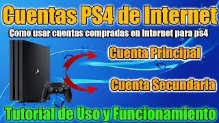 Comprar y usar cuentas de PS4 compradas por Internet - Principal y Secundaria   TUTORIAL