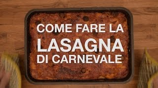 COME FARE la LASAGNA di CARNEVALE - HOW TO MAKE LASAGNA