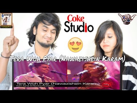 Tera Woh Pyar ( Nawazishein Karam ) || Momina Mustehsan & Asim Azhar, Coke Studio || Indian Reaction