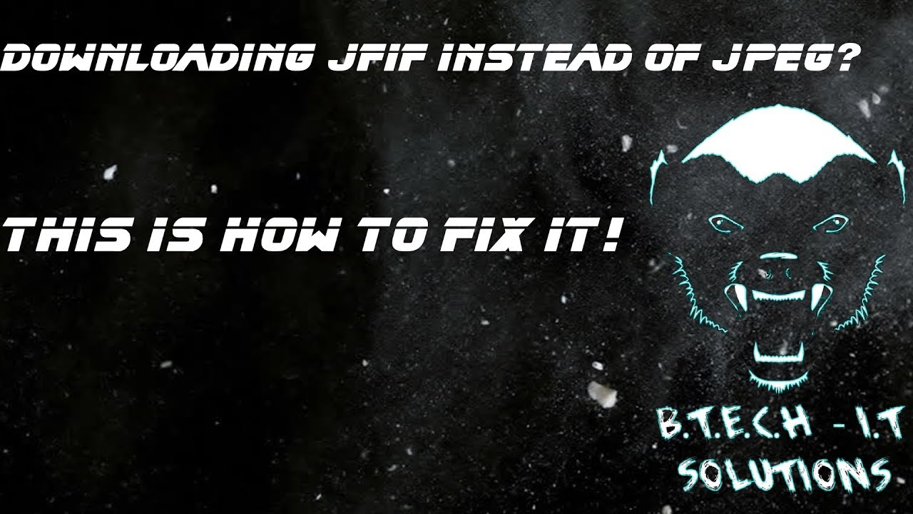 How To Fix Jpeg Downloading As Jfif Youtube