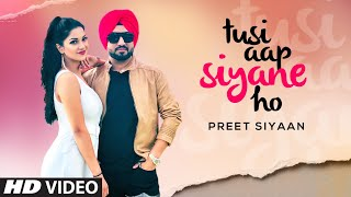 Tusi Aap Siyane Ho (Full Song) Preet Siyaan | Music Empire | Daljit Chitti |Latest Punjabi Song 2020