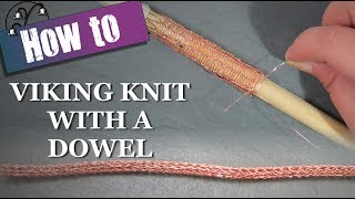 How to Viking Knit with a Dowel