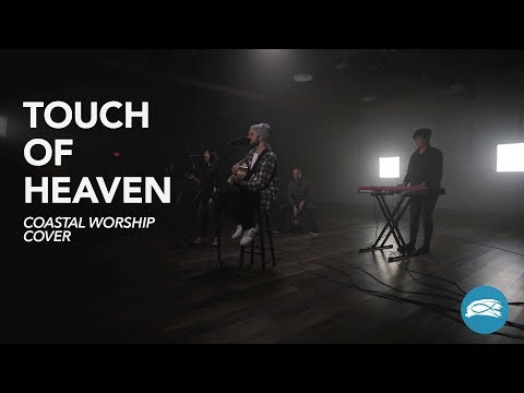 Touch of Heaven - Hillsong Worship - Coastal Worship Cover