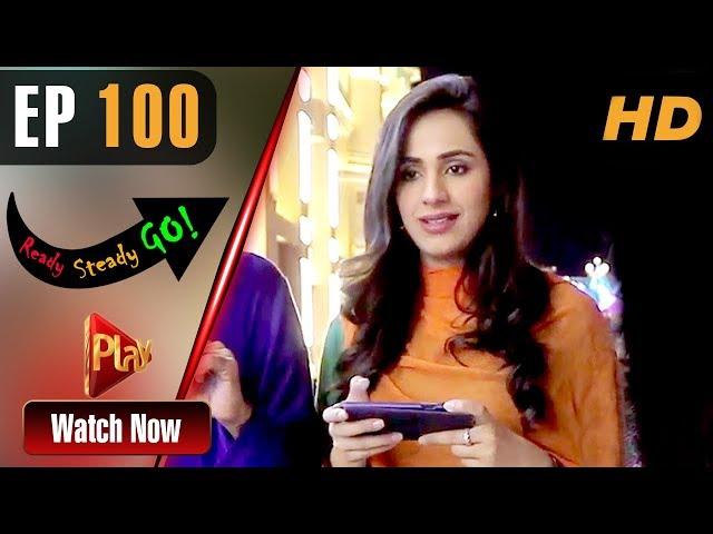 Ready Steady Go - Episode 100 | Play Tv Dramas | Parveen Akbar, Shafqat Khan | Pakistani Drama