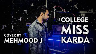 College Miss Karda - Mehmood J ( Cover Video ) Male Version   Love Story   New Song 2021