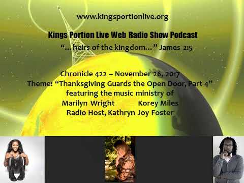 Chronicle 422  November 26,  2017   Thanksgiving Guards the Open Door, Part 4