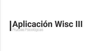 Aplicación de algunas subpruebas WISC III