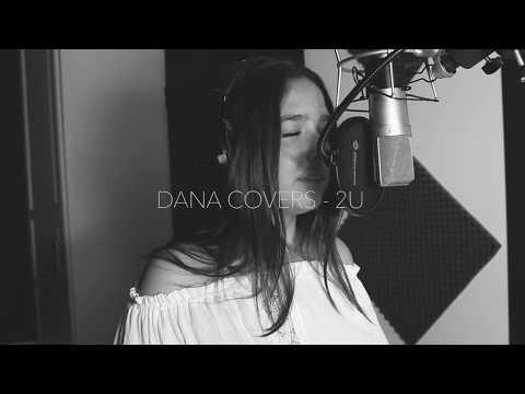 2U - Justin Bieber ( Dana covers )
