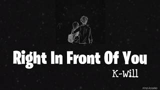 K.Will - Right In Front of You (네 앞에) Melting Me Softly OST Part 1 Lyrics [Han/Rom/Indo]
