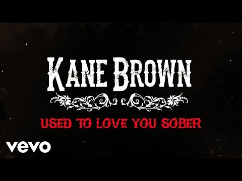 Used to Love You Sober (Official Lyric Video)