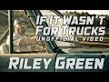 If It Wasn't For Trucks - Riley Green - Unofficial Music Video Mp3