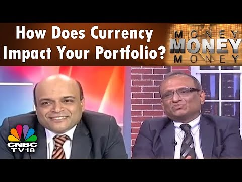 Money Money Money | How Does Currency Impact Your Portfolio? | CNBC TV18