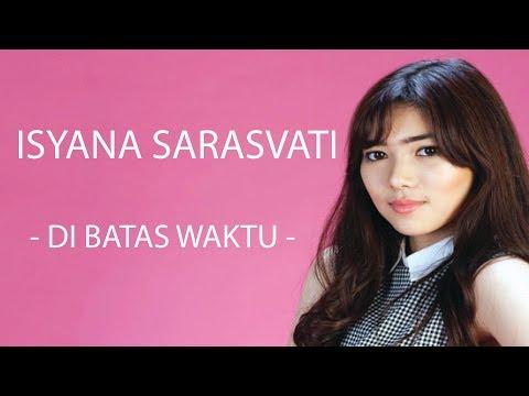 Download Mp3 Isyana Sarasvati - Di Batas Waktu (LYRICS) di ZingLagu.Com