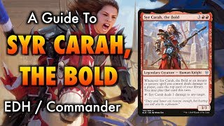 A Most Uncommon Commander: Syr Carah, The Bold - Magic: The Gathering EDH Deck Tech