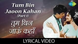 Tum Bin Jaun Kaha with lyrics|तुम बिन जाऊं कहा गाने के बोल |Pyar ka Mousam|Asha Parekh/Shashi Kapoor