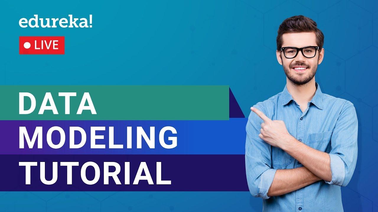 Data Modeling Tutorial For Beginners   What is Data Modeling