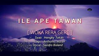 ILE APE TAWAN [Woka Rera Gere] TRAGEDI ILE LEWOTOLOK   LAGU DAERAH LAMAHOLOT   Official Musik Video