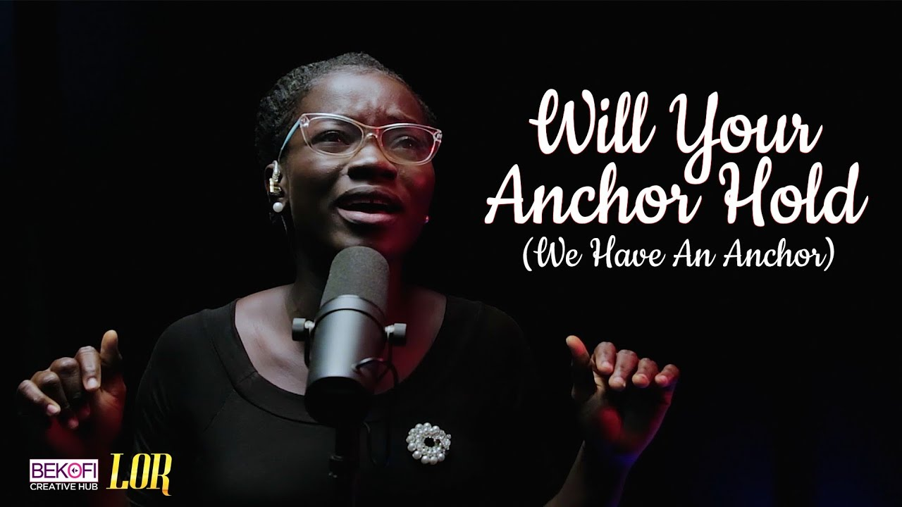 Download Will Your Anchor Hold (We Have An Anchor) - Lor