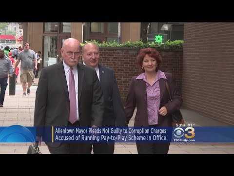 Allentown Mayor Pleads Not Guilty To Corruption Charges
