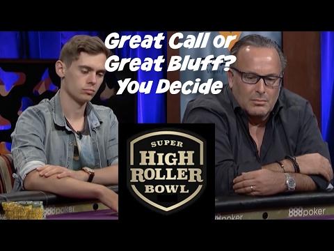 Great Call or Great Bluff? Super High Roller Bowl