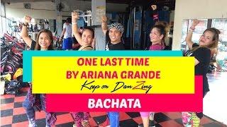 ONE LAST TIME ARIANA GRANDE| BACHATA| ZUMBA ® |KEEP ON DANZING