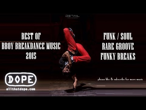 Best of Bboy Breakdance Music: Funk, Soul, Groove & Funky Breaks | Compilation #1