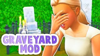GRAVEYARD MOD // MORE MEANINGFUL GRAVEYARDS   THE SIMS 4 - MOD REVIEW