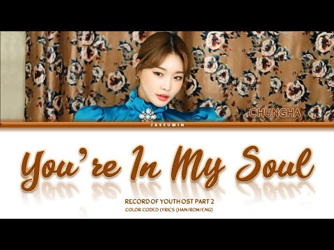chungha---you're-in-my-soul-[-record-of-youth-ost-part.2-/han/rom/eng-]