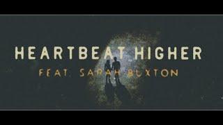 Play Heartbeat Higher (feat. Sarah Buxton)